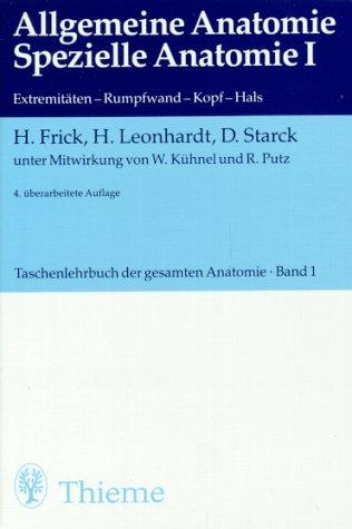 (Taschen-)Lehrbuch der gesamten Anatomie / Allgemeine Anatomie. Spezielle Anatomie I: Extremitäten, Rumpfwand, Kopf, Hals
