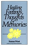 Healing Feelings, Thoughts, and Memories, Serene West, 1878901095