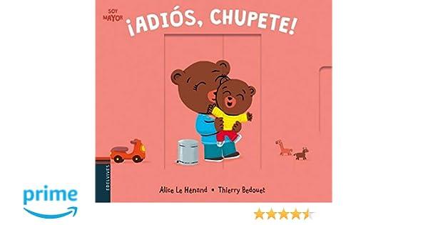 Adiós, chupete! (Soy mayor): Amazon.es: Alice Le Hénand ...