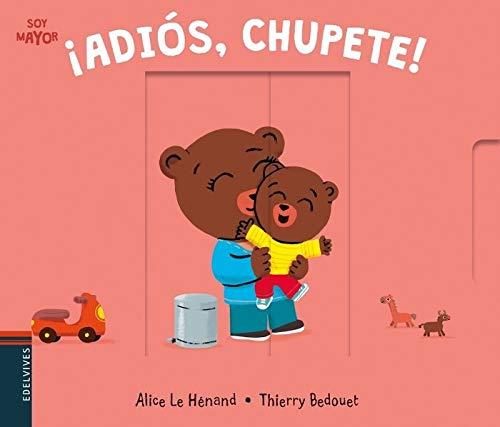Adiós, chupete! (Soy mayor): Amazon.es: Alice Le Hénand, Thierry ...