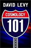 Cosmology 101, David B. Levy, 0743459083