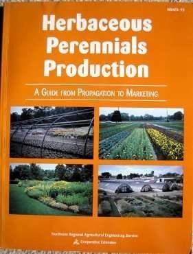 Herbaceous Perennials Production: A Guide from Propagation to Marketing (Nraes (Series), 93,)