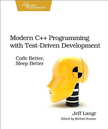 [(Modern C++ Programming with Test-Driven Development : Code Better, Sleep Better)] [By (author) Jeff Langr] published on (November, 2013)