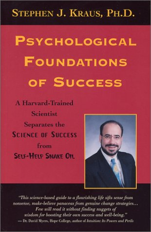 Download Psychological Foundations of Success: A Harvard-Trained Scientist Separates the Science of Success from Self-Help Snake Oil pdf