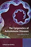 The Epigenetics of Autoimmune Diseases, , 0470758619