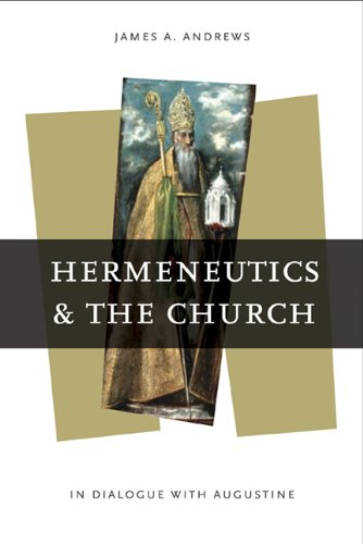 Hermeneutics and the Church: In Dialogue with Augustine (ND Reading the Scriptures) pdf