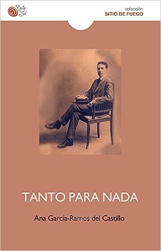 Tanto para nada: Amazon.es: García-Ramos Del Castillo, Ana: Libros