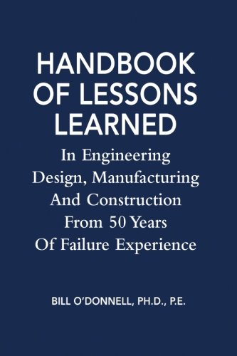 Download Handbook of Lessons Learned In  Engineering Design, Manufacturing And Construction From 50 Years Of Failure Experience ebook