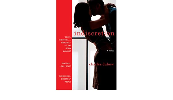 Indiscretion: A Novel (English Edition) eBook: Charles Dubow: Amazon.es: Tienda Kindle