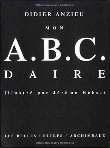 Téléchargements gratuits d'ebook populaires Mon A.B.C.daire PDF by Didier Anzieu