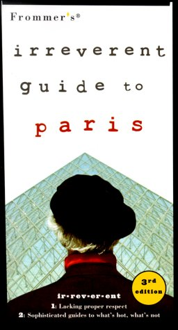 Read Online Frommer's Irreverent Guide to Paris (Irreverent Guides) pdf epub