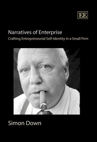 Narratives of Enterprise: Crafting Entrepreneurial Self-Identity in a Small Firm ebook
