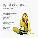 Too Young to Die :Best of by St Etienne [1996]