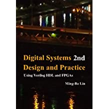 Digital Systems Design and Practice: Using Verilog Hdl and Fpgas