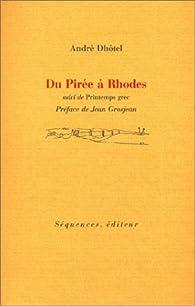 Du Pirée à Rhodes, suivi de 'Printemps grec' par André Dhôtel