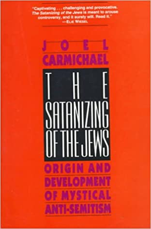 Book The Satanizing of the Jews: Origin and Development of Mystical Anti-Semitism