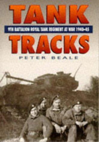 Tank Tracks: 9th Battalion Royal Tank Regimental War (Royal Tank Regiment)