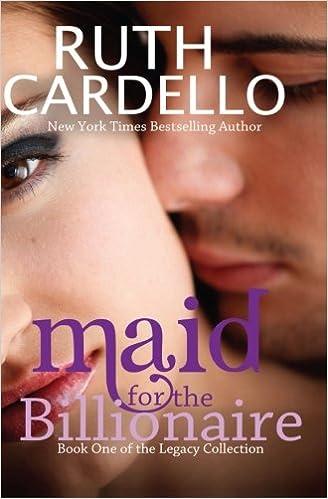 a84aecad5ab9d Amazon.com: Maid for the Billionaire: Ruth Cardello (Legacy ...