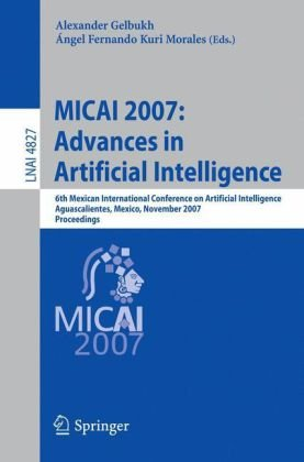 [PDF] MICAI 2007: Advances in Artificial Intelligence Free Download | Publisher : Springer | Category : Computers & Internet | ISBN 10 : 3540766308 | ISBN 13 : 9783540766308