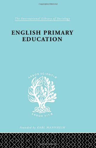 English Prim Educ Pt1 Ils 226 (International Library of Sociology) (Volume 12)