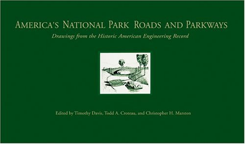 Download America's National Park Roads and Parkways: Drawings from the Historic American Engineering Record (The Road and American Culture) pdf