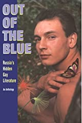 Out of the Blue: Russia's Hidden Gay Literature : An Anthology Paperback