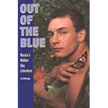 Out of the Blue: Russia's Hidden Gay Literature; An Anthology
