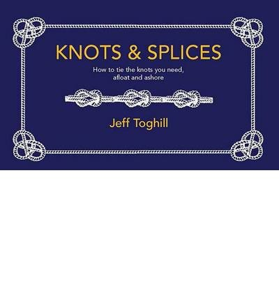 2007 Splice - [ Knots & Splices BY Toghill, Jeff ( Author ) ] { Paperback } 2007