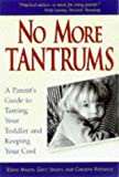img - for No More Tantrums : A Parent's Guide to Taming Your Toddler and Keeping Your Cool book / textbook / text book