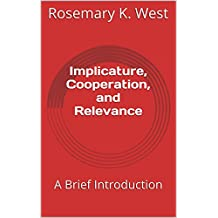 Implicature, Cooperation, and Relevance: A Brief Introduction