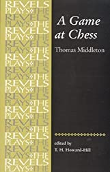 A Game at Chess: Thomas Middleton (Revels Plays MUP)