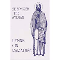 St. Ephrem the Syrian: Hymns On Paradise