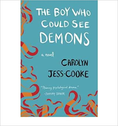 [ THE BOY WHO COULD SEE DEMONS ] By Jess-Cooke, Carolyn ( Author) 2013 [ ]