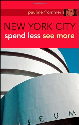 Pauline Frommer's New York City: Spend Less See More (Pauline Frommer Guides)