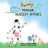 My First Book of Persian Nursery Rhymes: Farsi Children's Nursery Rhymes