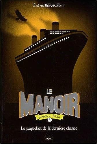 Le manoir : saison 2 : l'exil (3) : Le paquebot de la dernière chance