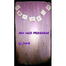 Sem mais promessas