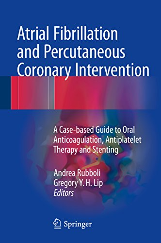 Atrial Fibrillation and Percutaneous Coronary Intervention: A Case-based Guide to Oral Anticoagulation, Antiplatelet Therapy and Stenting