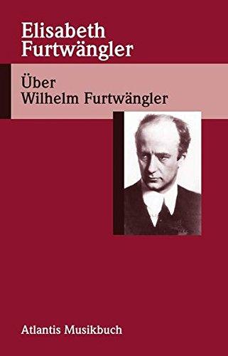 Über Wilhelm Furtwängler