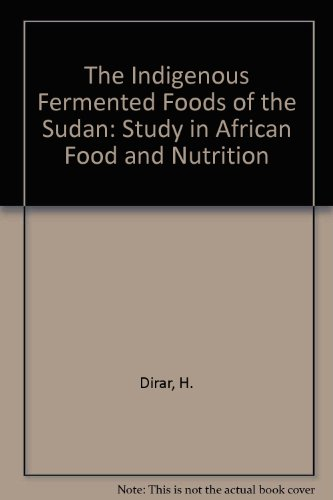 The Indigenous Fermented Food of the Sudan: A Study of African Food and Nutrition