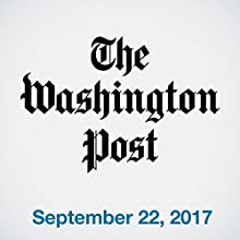 September 22, 2017 Newspaper / Magazine by  The Washington Post Narrated by Sam Scholl