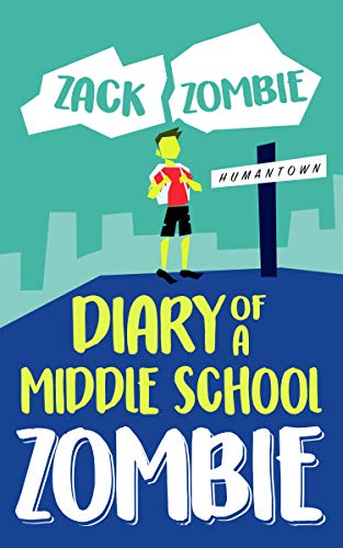 Diary of a Middle School Zombie: No Zombie Left Behind -