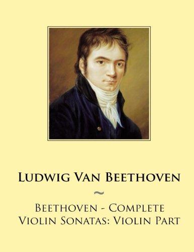 Download Beethoven - Complete Violin Sonatas: Violin Part (Samwise Music For Violin) (Volume 1) pdf epub