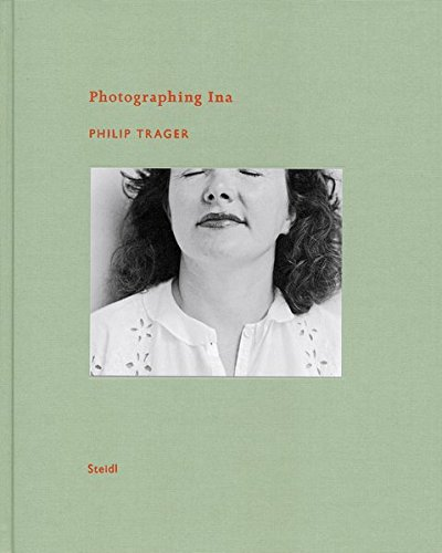 Image of Philip Trager: Photographing Ina