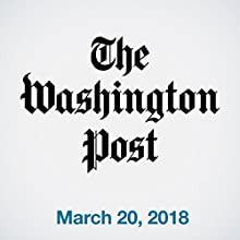March 20, 2018 Newspaper / Magazine by  The Washington Post Narrated by Sam Scholl