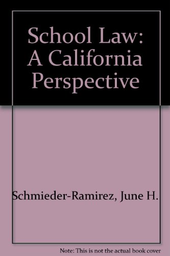 SCHOOL LAW: A CALIFORNIA PERSPECTIVE