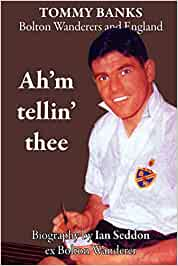 Ahm Tellin Thee - A Biography of Tommy Banks, Bolton ...