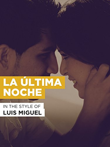La Última Noche in the Style of