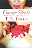 Cover Girls, T. D. Jakes, 0446691399