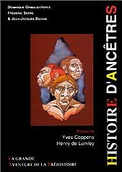 Histoire d'ancêtres. La grande aventure de la préhistoire, 3ème édition
